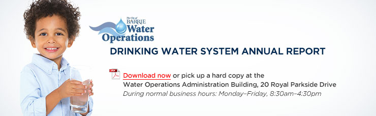 Drinking Water System Annual Report, available for download here or pickup from the Water Operations Administration Building, 20 Royal Parkside Drive