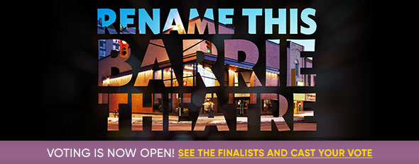 Rename Barrie's downtown theatre